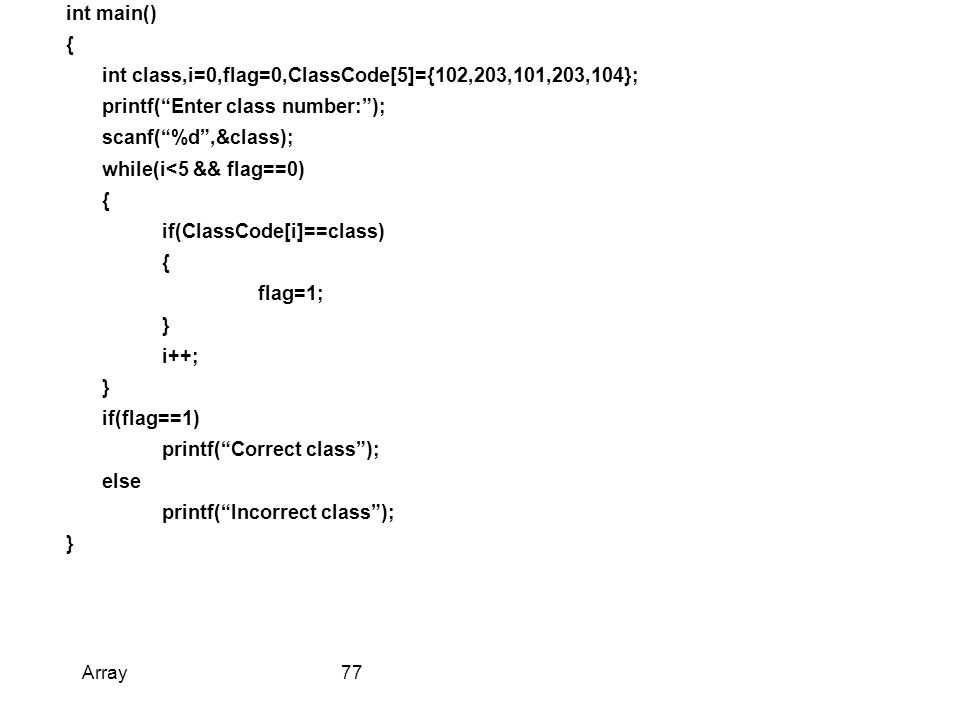 int class,i=0,flag=0,ClassCode[5]={102,203,101,203,104};